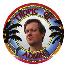 Andy Barr Tropic of Admin 2017