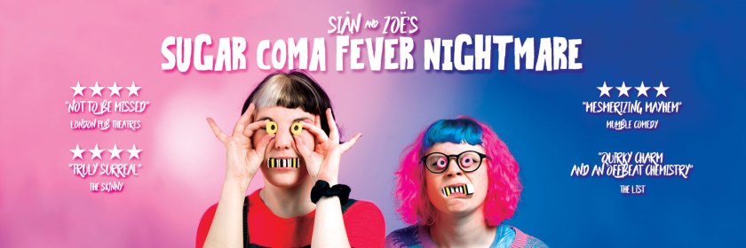 Siân & Zoë Sugar Coma Fever Nightmare Edinburgh Fringe